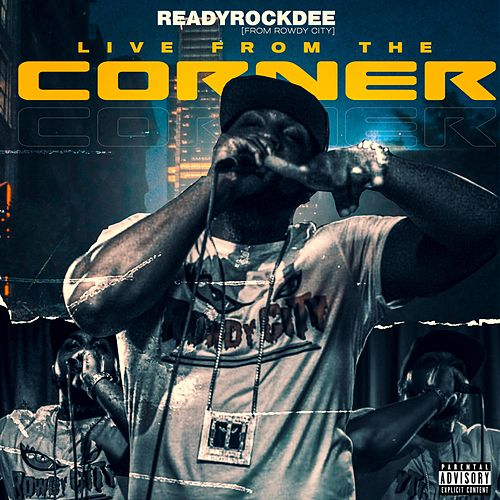 Live from the Corner by ReadyRockDee