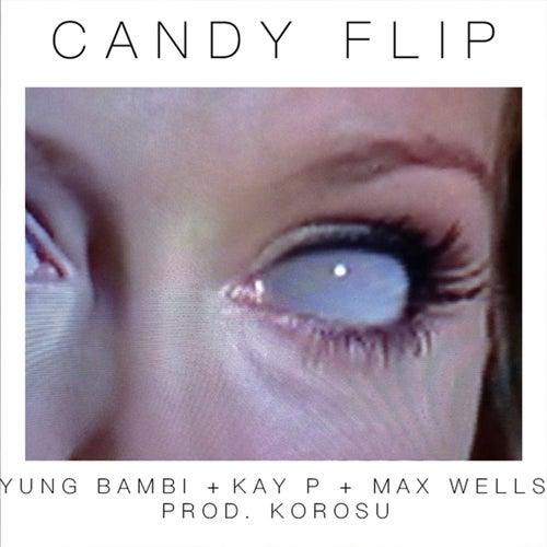 Candy Flip von Yung Bambi