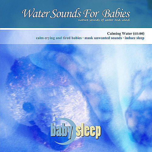 Water Sounds For Babies by Baby Sleep