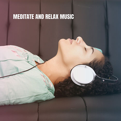 Meditate And Relax Music von Massage Therapy Music