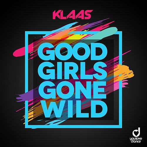 Good Girls Gone Wild von Klaas