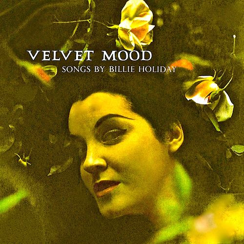 Velvet Mood (Remastered) von Billie Holiday