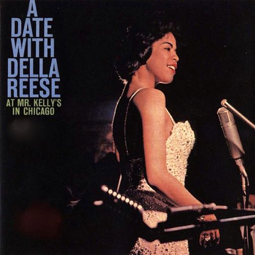 A Date With Della Reese At Mr. Kelly's In Chicago (Remastered) von Della Reese