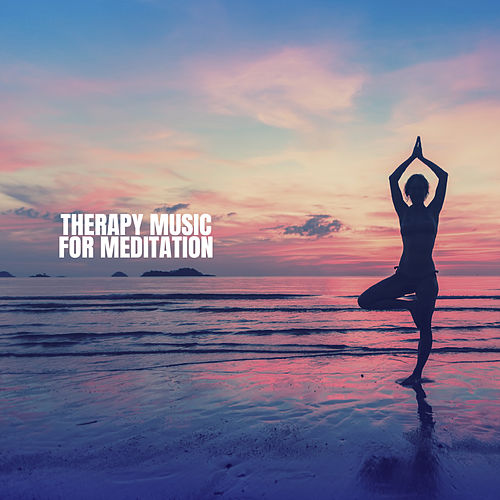 Therapy Music for Meditation by Musica Relajante