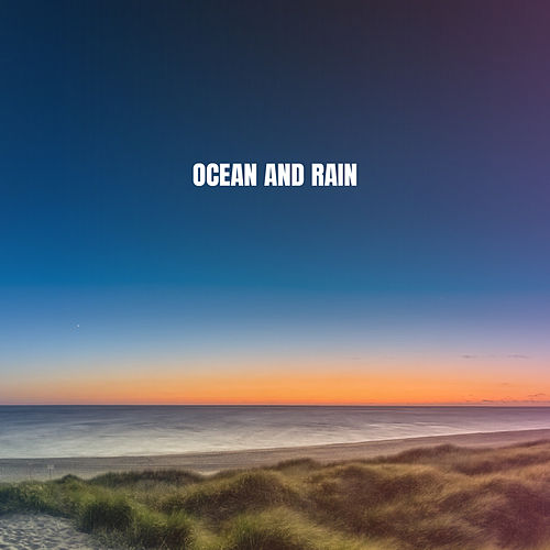 Ocean And Rain by Ocean Waves For Sleep (1)