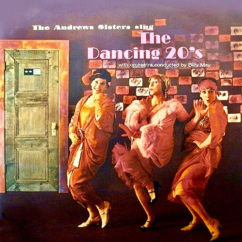 The Dancing 20s (Remastered) by The Andrews Sisters