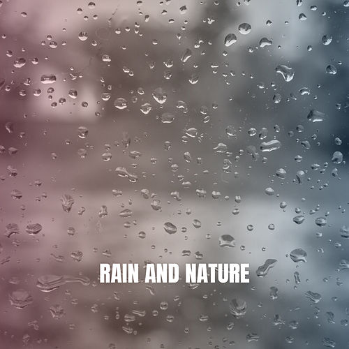 Rain And Nature by Rain Sounds