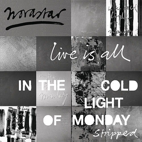 Live is All - In The Cold Light of Monday - Stripped de Novastar