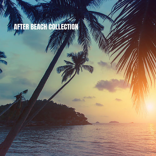 After Beach Collection by Chill Out