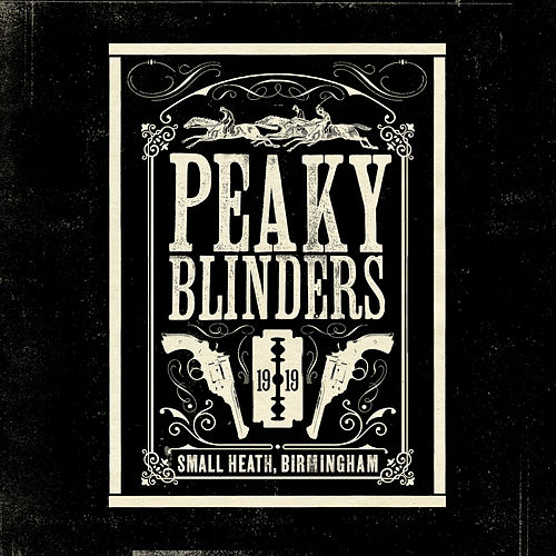 Peaky Blinders (Original Music From The TV Series) by Various Artists