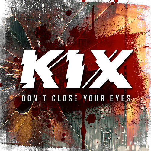Don't Close Your Eyes von Kix