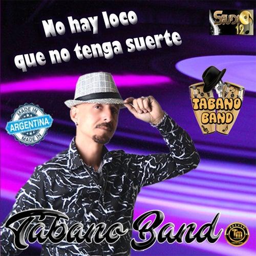 No Hay Loco Que No Tenga Suerte by Tábano band