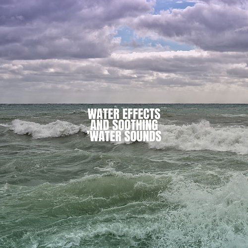 Water Effects and Soothing Water Sounds by Ocean Waves For Sleep (1)