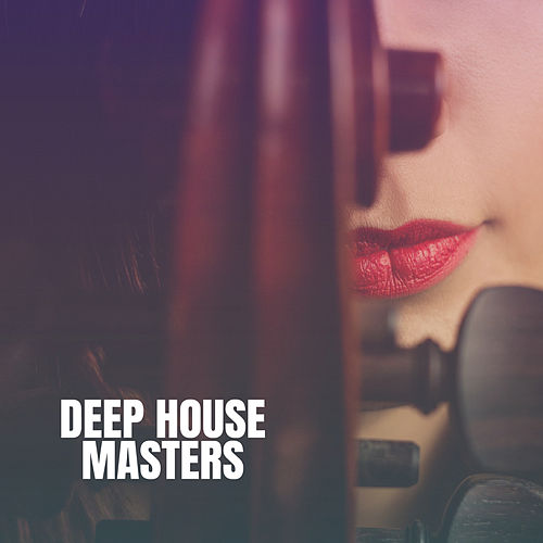 Deep House Masters by Ibiza Chill Out