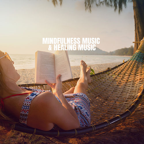Mindfulness Music & Healing Music von Massage Therapy Music