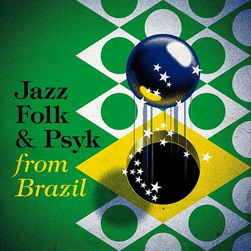 Jazz, Folk & Psyk from Brazil by Various Artists