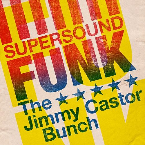 Supersound Funk by The Jimmy Castor Bunch