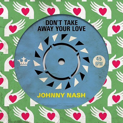 Don't Take Away Your Love de Johnny Nash