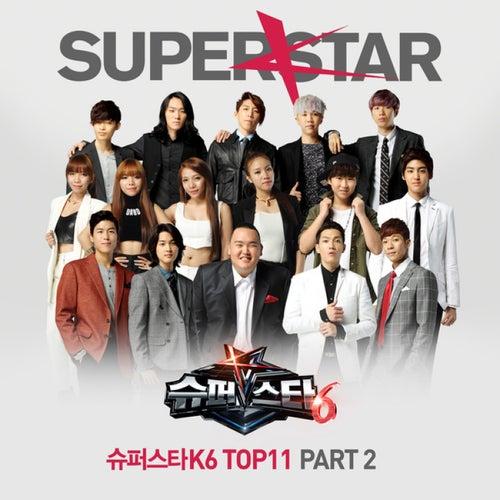 Superstar K6 Top11 Pt. 2 von Various Artists