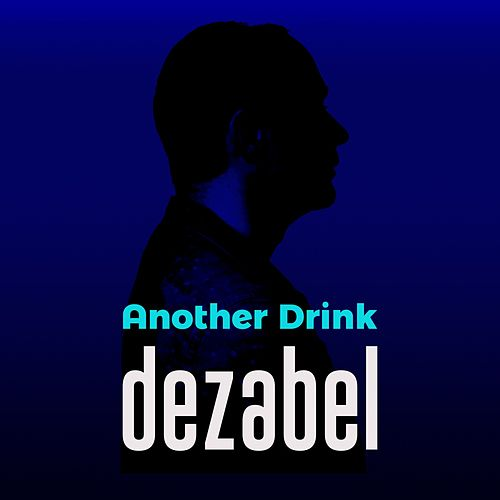 Another Drink by Dezabel