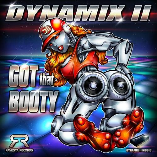 Got That Booty von Dynamix II