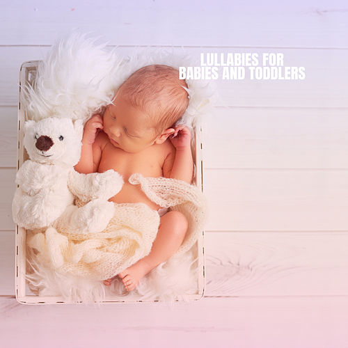 Lullabies For Babies And Toddlers by Baby Sleep Sleep