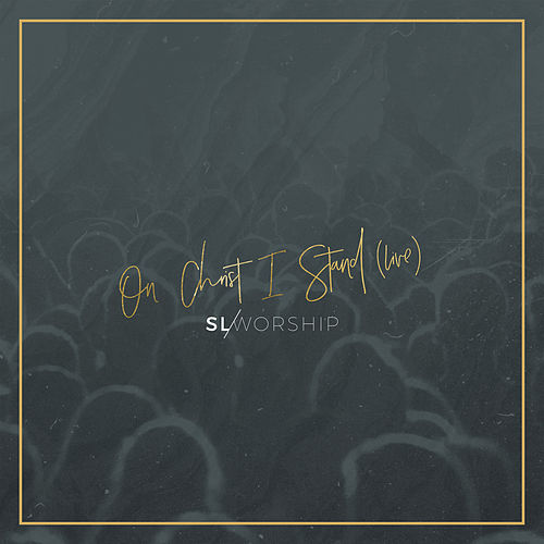 On Christ I Stand (Live) van SL Worship