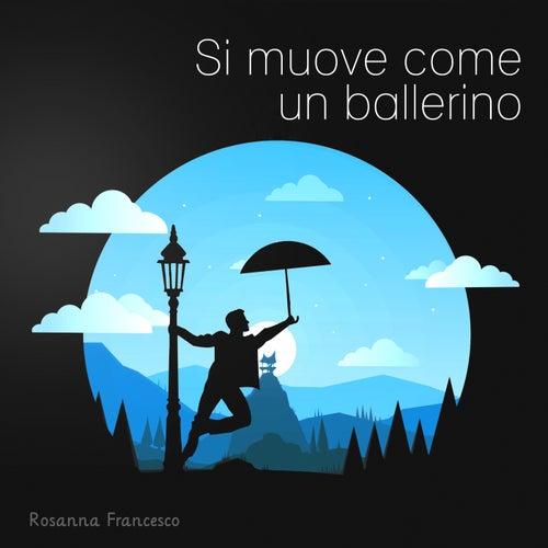 Si muove come un ballerino de Rosanna Francesco