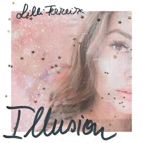 Illusion by Lilli Ferreira