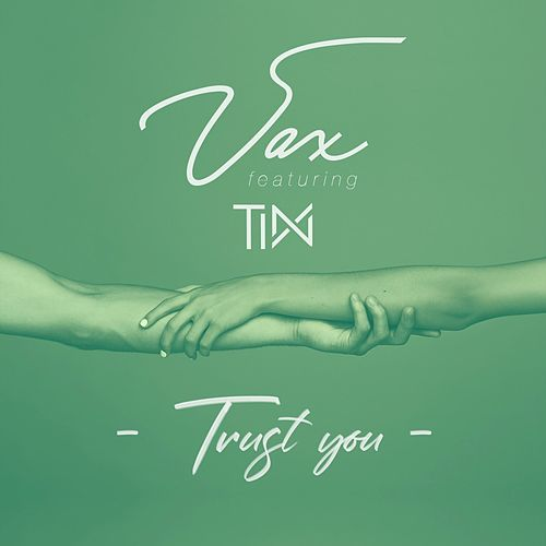 Trust You by Vax