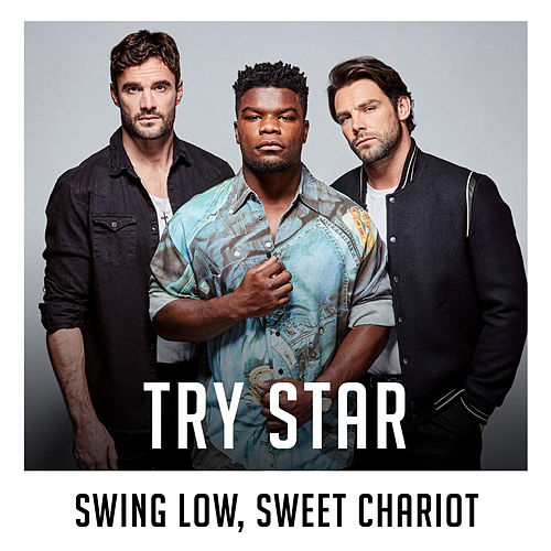 Swing Low, Sweet Chariot (X Factor Recording) by Try Star