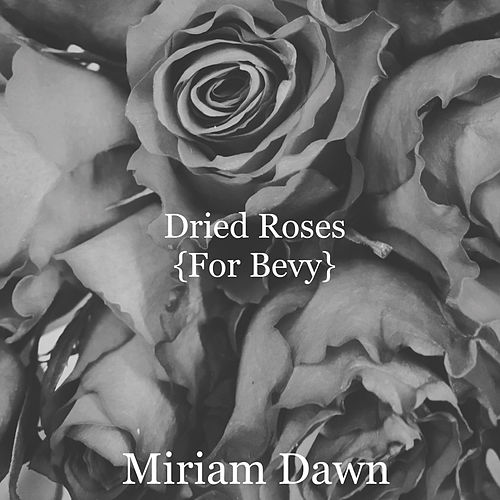 Dried Roses {For Bevy} von Miriam Dawn
