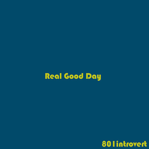 Real Good Day de 801introvert