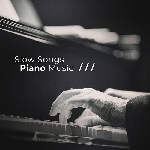 Slow Songs (Piano Music, Shades of Romantic Moments) by Piano Jazz Background Music Masters