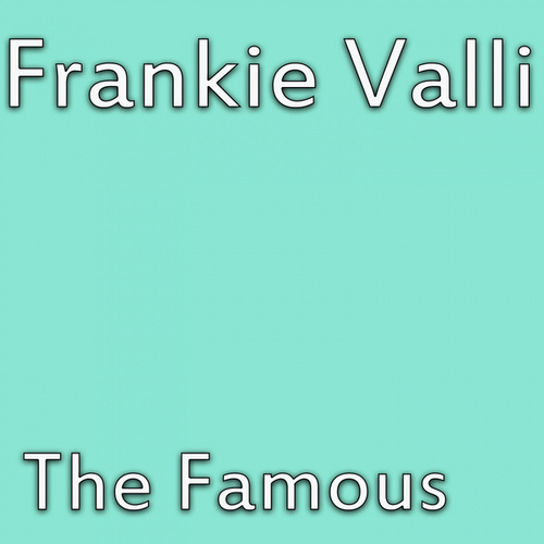 The Famous von Frankie Valli