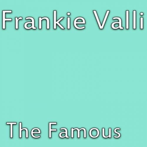 The Famous von Frankie Valli