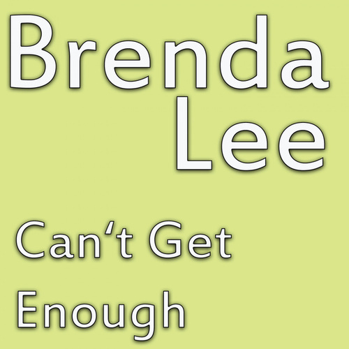 Can't Get Enough by Brenda Lee