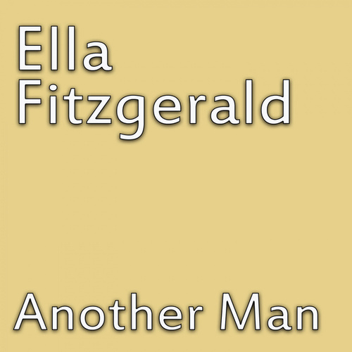 Another Man von Ella Fitzgerald
