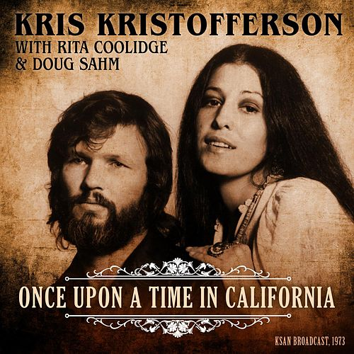 Once Upon A Time In California (with Rita Coolidge & Doug Sahm) von Kris Kristofferson