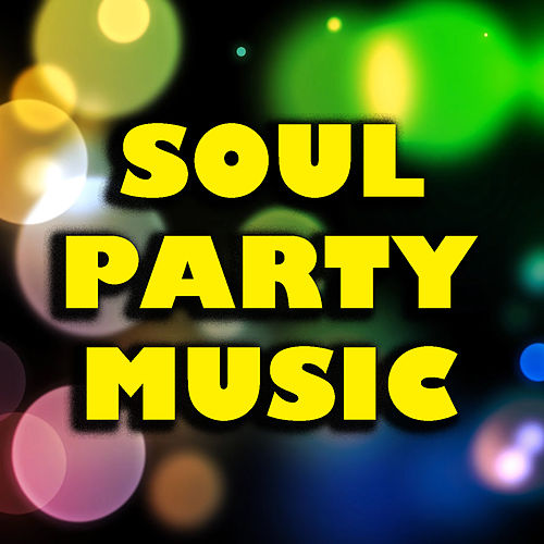 Soul Party Music di Various Artists