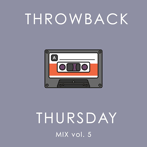Throwback Thursday Mix Vol. 5 de Various Artists