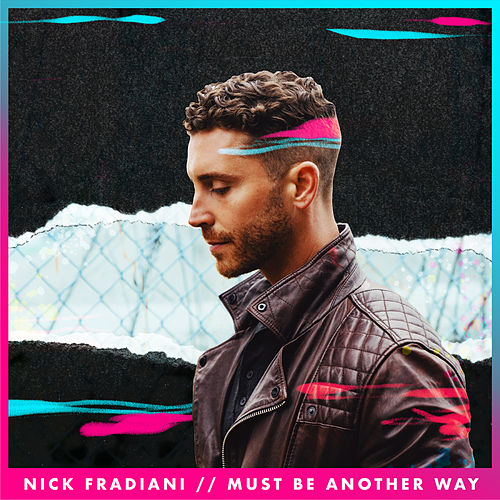 Must Be Another Way by Nick Fradiani