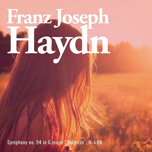 Symphony no. 94 in G major 'Surprise', H. I:94 von Franz Joseph Haydn