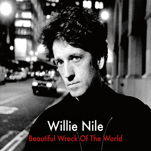 Beautiful Wreck Of The World (Remastered) by Willie Nile