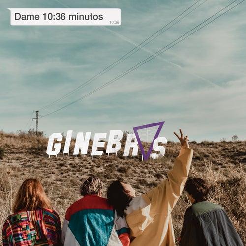 Dame 10:36 Minutos de Ginebras