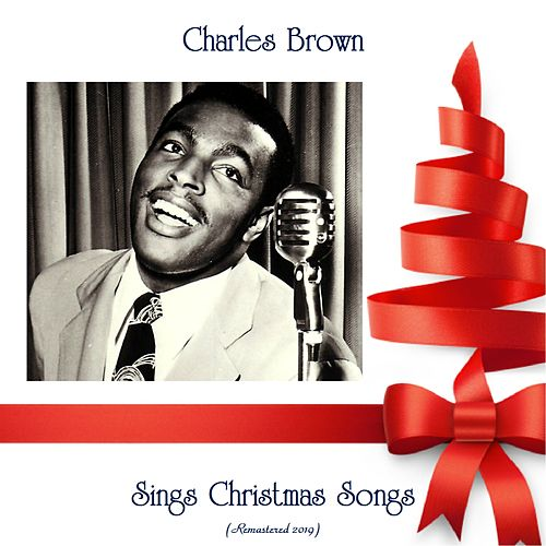 Sings Christmas Songs (Remastered 2019) de Charles Brown