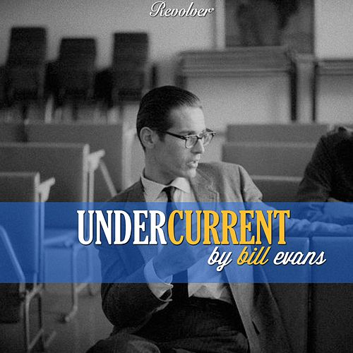 Undercurrent de Bill Evans