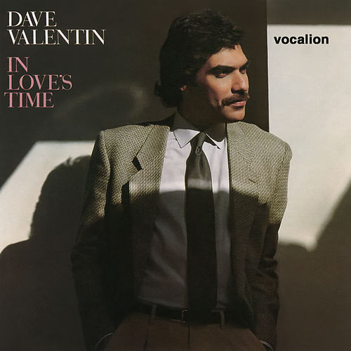 In Love's Time (Expanded Edition) by Dave Valentin