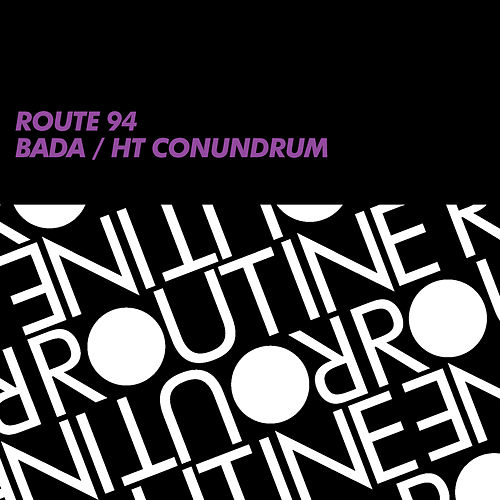 Bada / HD Conundrum by Route 94