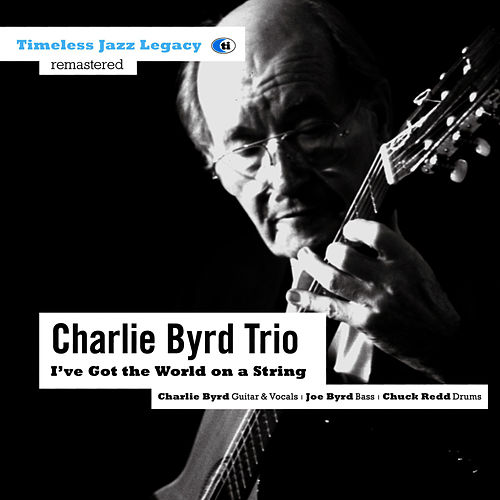 I've Got the World on a string von Charlie Byrd